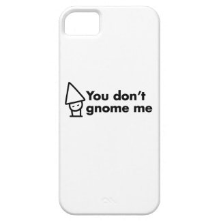 Usted no hace gnomo yo iPhone 5 Case-Mate cobertura