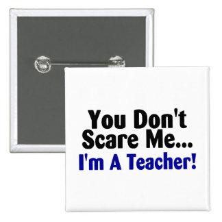 Usted no me asusta Im un profesor Pin