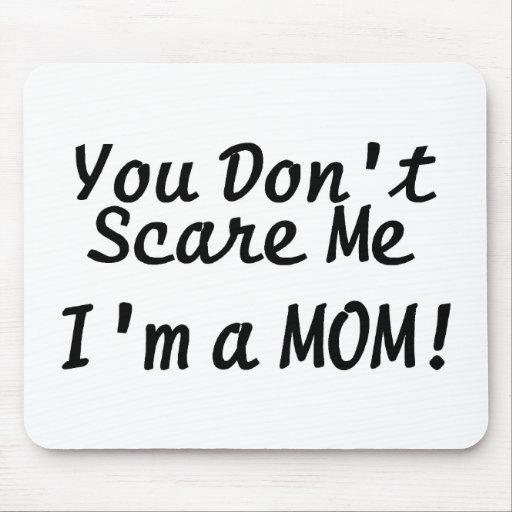 Usted no me asusta Im una mamá Tapete De Ratones
