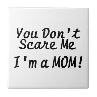 Usted no me asusta Im una teja de la mamá