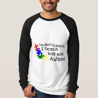 Usted no me asusta que enseño a niños con autismo remera