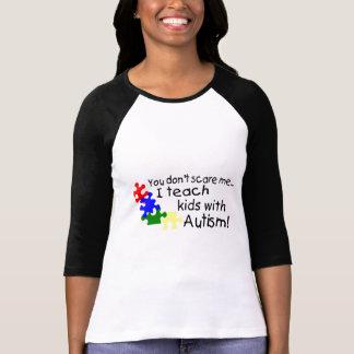 Usted no me asusta que enseño a niños con autismo remeras