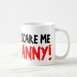 Usted no me asusta que soy una taza de café de la