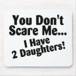 Usted no me asusta que tengo 2 hijas alfombrillas de ratones