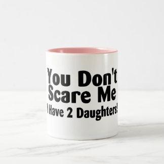 Usted no me asusta que tengo 2 hijas tazas