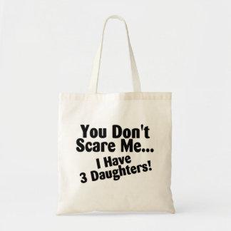 Usted no me asusta que tengo 3 hijas bolsa tela barata