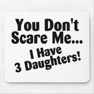 Usted no me asusta que tengo 3 hijas alfombrillas de ratones