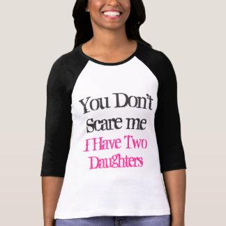 Usted no me asusta que tengo camiseta de dos hijas polera