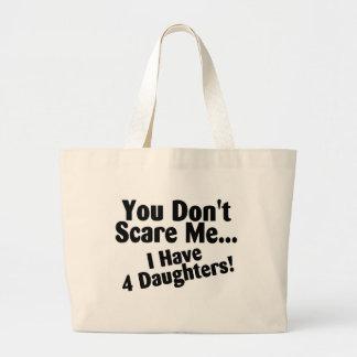 Usted no me asusta que tengo cuatro hijas bolsa tela grande