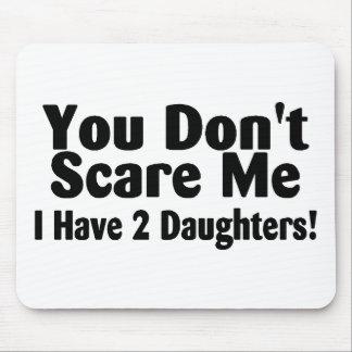 Usted no me asusta que tengo dos hijas alfombrillas de ratón