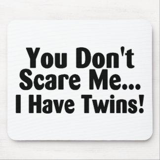 Usted no me asusta que tengo gemelos tapete de ratón