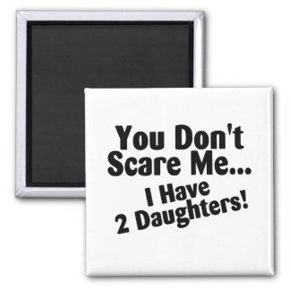 Usted no me asusta que tengo hijas imán cuadrado