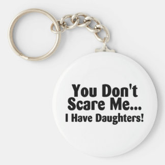 Usted no me asusta que tengo hijas llaveros