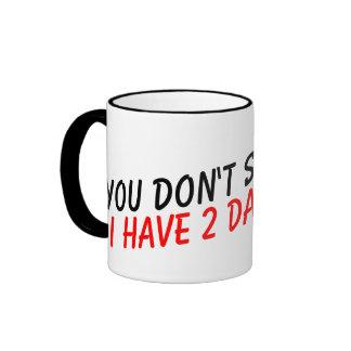 Usted no me asusta que tengo taza de café de 2 hij