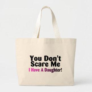 Usted no me asusta que tengo una hija bolsa tela grande