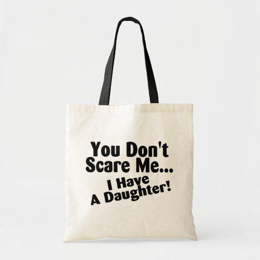 Usted no me asusta que tengo una hija bolsas