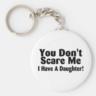 Usted no me asusta que tengo una hija llaveros