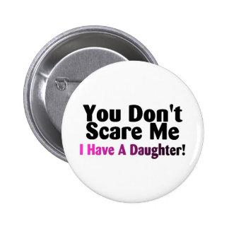 Usted no me asusta que tengo una hija pin