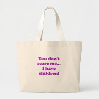 Usted no me asusta… Tengo niños Bolsa Tela Grande