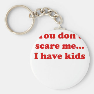 Usted no me asusta… Tengo niños Llavero Redondo Tipo Pin