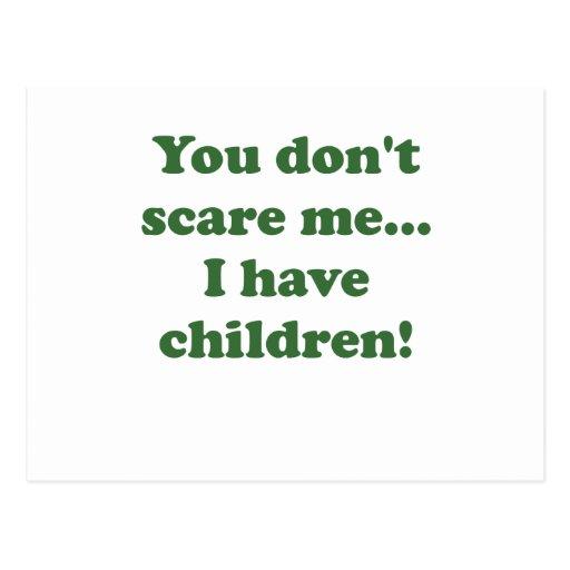 Usted no me asusta… Tengo niños Postal