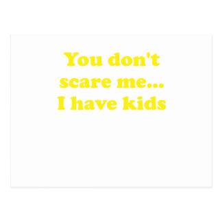 Usted no me asusta… Tengo niños Postales