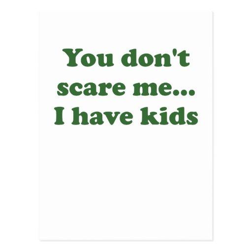Usted no me asusta… Tengo niños Tarjetas Postales
