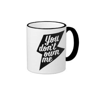 Usted no me posee taza