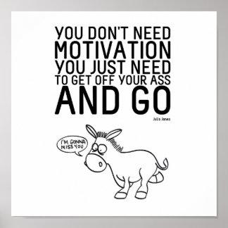 Usted no necesita la motivación póster
