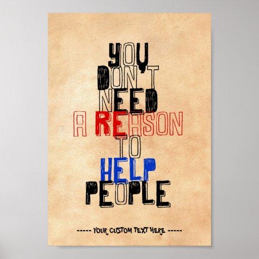 Usted no necesita razón para ayudar a cita de la póster