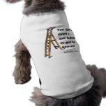 Usted no necesita una escalera llegar al cielo ropa de mascota