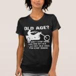 Usted no para el montar cuando usted consigue viej camiseta