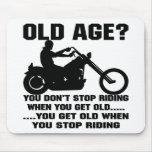 Usted no para el montar cuando usted consigue viej tapetes de raton