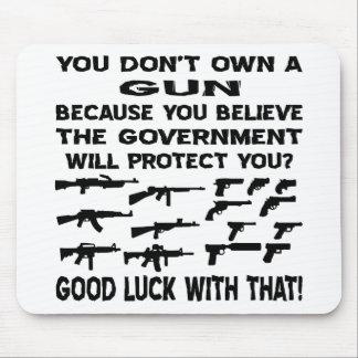 Usted no posee un arma porque usted cree el gobier alfombrilla de raton