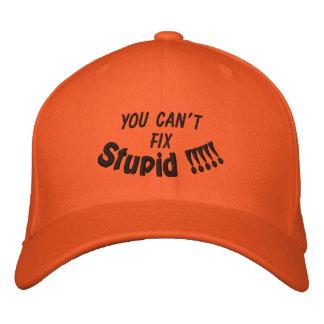 ¡USTED NO PUEDE, ARREGLO, estúpido!!!!! Gorras Bordadas
