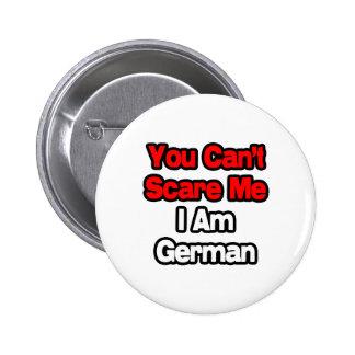 Usted no puede asustarme… alemán pin redondo 5 cm