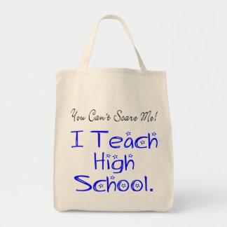 Usted no puede asustarme alto profesor de escuela bolsa tela para la compra