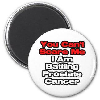 Usted no puede asustarme… cáncer de próstata de lu imanes para frigoríficos