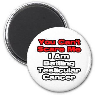 Usted no puede asustarme… cáncer testicular de luc iman para frigorífico