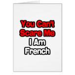 Usted no puede asustarme… francés tarjeta