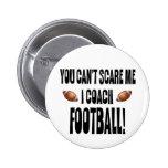 ¡Usted no puede asustarme… fútbol del coche de I! Pin