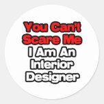 Usted no puede asustarme… interiorista pegatina redonda