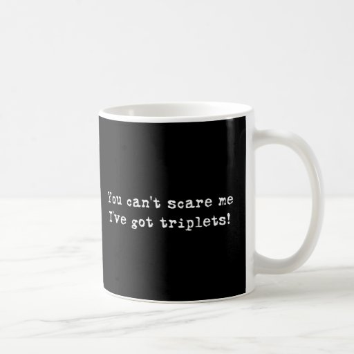 Usted no puede asustarme los tríos taza de café