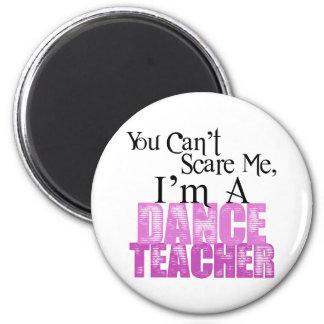 Usted no puede asustarme, profesor de la danza imán redondo 5 cm
