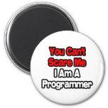 Usted no puede asustarme… programador imán de frigorífico