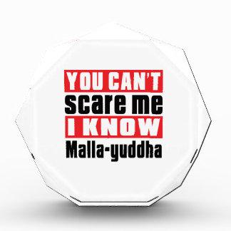Usted no puede asustarme que conozco Malla-yuddha