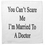 Usted no puede asustarme que estoy casado con un servilletas de papel