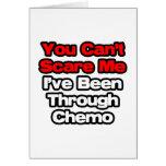 Usted no puede asustarme… que he estado con Chemo Tarjeton