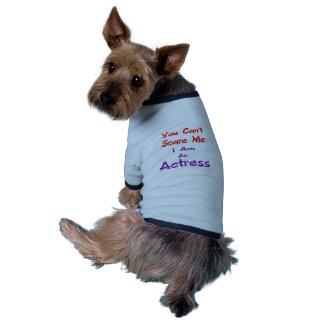 Usted no puede asustarme que soy actriz camiseta con mangas para perro