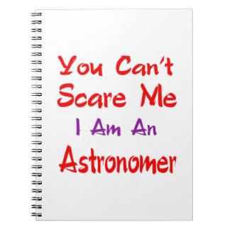 Usted no puede asustarme que soy astrónomo spiral notebook